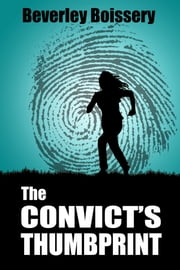The Convict's Thumbprint ebook by Beverley Boissery