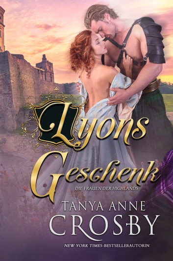 Lyons Geschenk ebook by Tanya Anne Crosby,Anja Bauermeister,Christina Löw