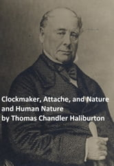 Thomas Chandler Haliburton: Three Books (Canadian) ebook by Thomas Chandler Haliburton