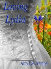 Loving Lydia ebook by Amy De Trempe