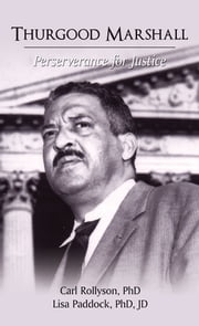 Thurgood Marshall - Perserverance for Justice ebook by Carl Rollyson and Lisa Paddock