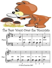 Bear Went Over the Mountain - Beginner Tots Piano Sheet Music ebook by Silver Tonalities