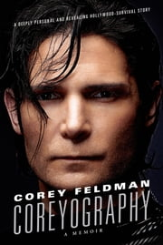Coreyography - A Memoir ebook by Corey Feldman