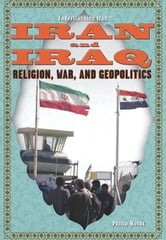 Iran and Iraq: Religion, War, and Geopolitics ebook by Wolny, Philip
