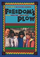 Freedom's Plow - Teaching in the Multicultural Classroom ebook by Jim Fraser, Theresa Perry