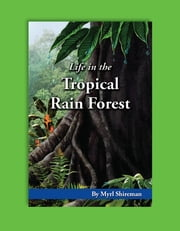 Life in the Tropical Rain Forest - Reading Level 5 ebook by Myrl Shireman