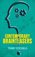 Contemporary Brainteasers ebook by Terry Stickels