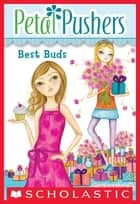 Petal Pushers #3: Best Buds ebook by