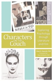 Characters on the Couch - Exploring Psychology through Literature and Film ebook by Dean A. Haycock