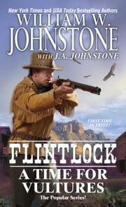 A Time For Vultures ebook by William W. Johnstone,J.A. Johnstone