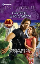 Green Beret Bodyguard ebook by Carol Ericson