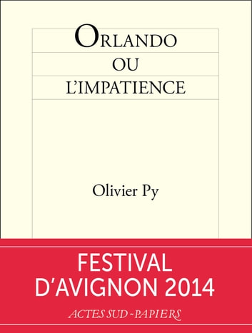 Orlando ou l'impatience ebook by Olivier Py