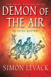 The Demon of the Air - An Aztec Mystery ebook by Simon Levack