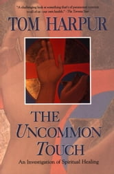 The Uncommon Touch ebook by Tom Harpur