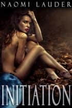 Initiation ebook by Naomi Lauder