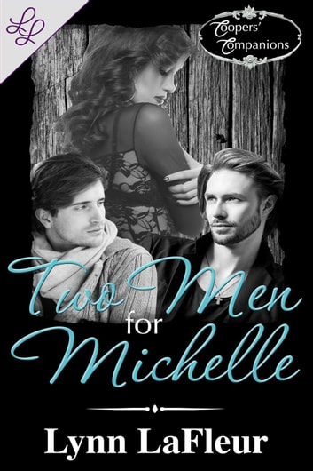 Two Men for Michelle - Coopers' Companions, #2 ebook by Lynn LaFleur