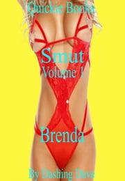 Smut Volume 1 Brenda Quickie Books ebook by Dashing Dave