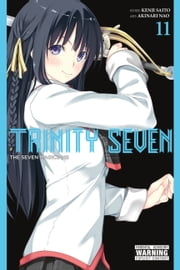Trinity Seven, Vol. 11 - The Seven Magicians ebook by Kenji Saito, Akinari Nao