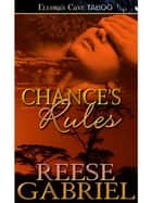 Chance's Rule ebook by Reese Gabriel