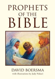 PROPHETS OF THE BIBLE ebook by David Boersma