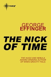 The Nick of Time - The Nick of Time Book 1 ebook by George Effinger
