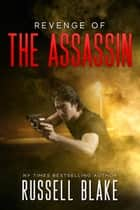 Revenge of the Assassin (Assassin series #2) ebook by Russell Blake