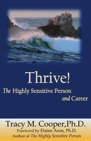 Thrive: - The Highly Sensitive Person and Career ebook by Tracy Cooper PhD