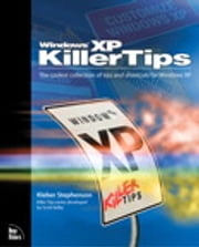 Windows XP Killer Tips ebook by Kleber Stephenson