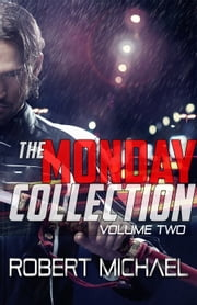 The Monday Collection (Volume 2) - The Monday Chronicles 4-7 ebook by Robert Michael