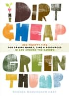 The Dirt-Cheap Green Thumb ebook by Rhonda Massingham Hart