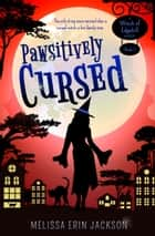 Pawsitively Cursed ebook by Melissa Erin Jackson