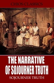 The Narrative of Sojourner Truth ebook by Sojourner Truth,Olive Gilbert
