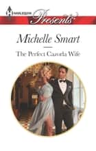 The Perfect Cazorla Wife ekitaplar by Michelle Smart