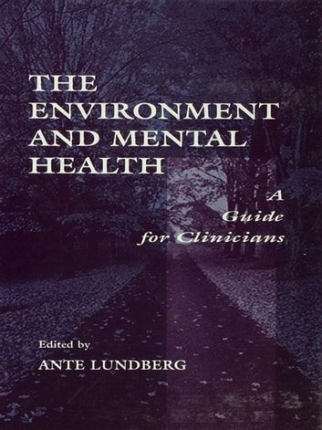 The Environment and Mental Health - A Guide for Clinicians ebook by