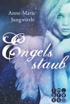 Engelsstaub eBook by Anne-Marie Jungwirth