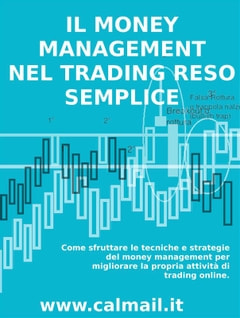 Il money management nel trading reso semplice come sfruttare le tecniche e strategie del money management