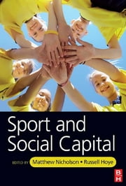 Sport and Social Capital ebook by Matthew Nicholson,Russell Hoye