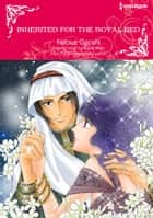 INHERITED FOR THE ROYAL BED - Harlequin Comics ebook by Annie West, Natsue Ogoshi