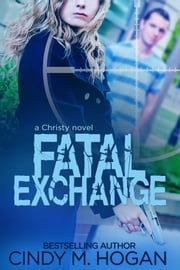 Fatal Exchange ebook by Cindy M. Hogan
