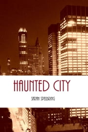 Haunted City ebook by Sarah O'Hara