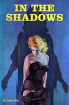 In the Shadows ebook by Joan Ellis