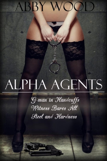 Alpha Agents Trilogy ebook by Abby Wood