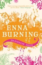Enna Burning ebook by Ms. Shannon Hale