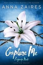 Capture Me — Ergreife Mich eBook by Anna Zaires, Dima Zales