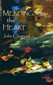 Mending the Heart ebook by John Claypool