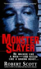 Monster Slayer ebook by Robert Scott