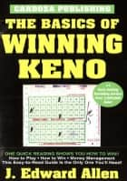 Basics of Winning Keno ebook by Edward Allen