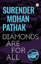 Diamonds Are for All ebook by Surender Mohan Pathak