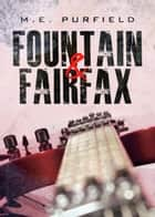 Fountain & Fairfax ebook by M.E. Purfield