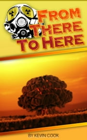 From There To Here ebook by Kevin Cook